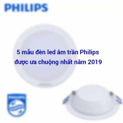 5 mau den led am tran duoc ua chuong nhat 2019