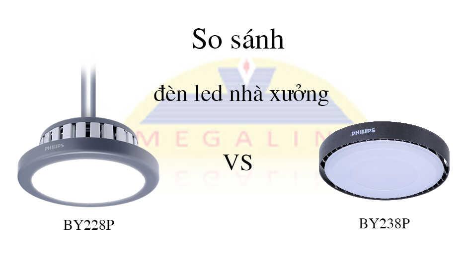 so sánh đèn led nhà xưởng by238p và by228p